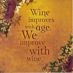 MAGNET - TAN/WINE IMPROVES WITH AGE WE IMPROVE WITH WINE - 588 - 3